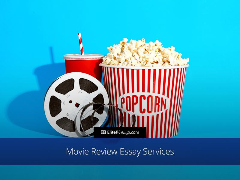 Custom Movie Review Essay Services