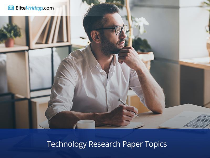 Technology Research Paper Topics: Expert Hints for Writing in 2019