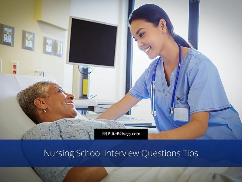 Nursing School Interview Questions