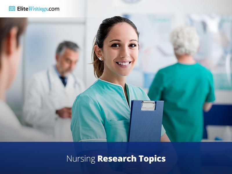 Nursing Research Topics and Ideas for Writing Successful Nursing Papers