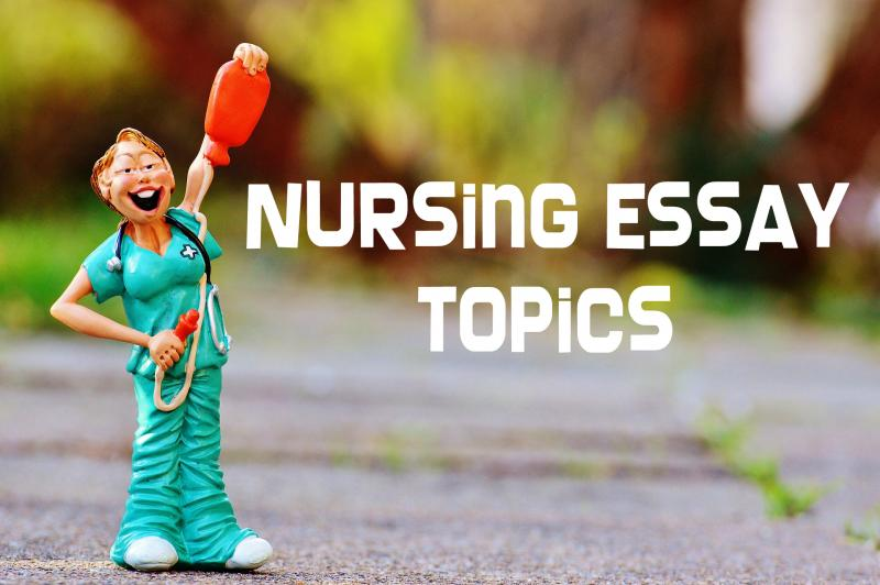 nurse essay topics