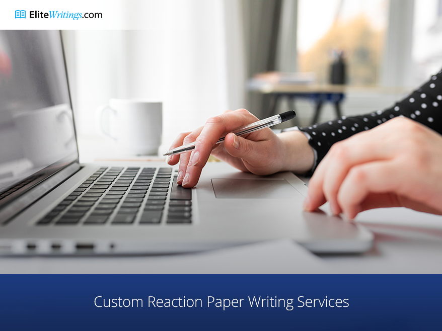 Custom Reaction Paper Writing Services