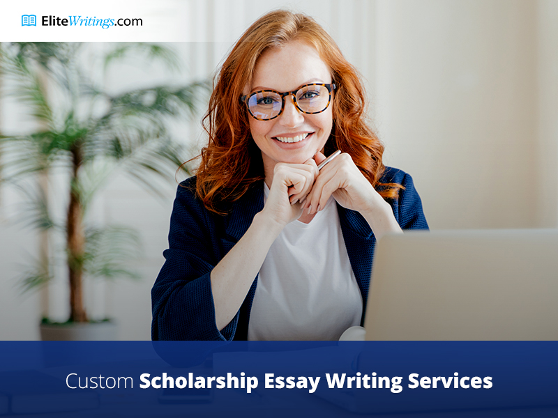 Custom Scholarship Essay Writing Services