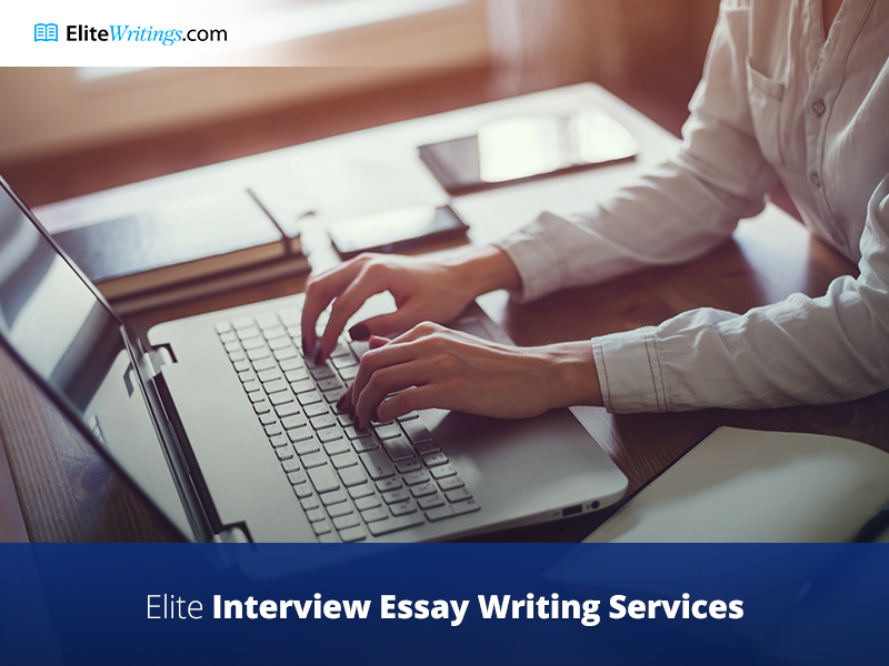 Elite Interview Essay Writing Service