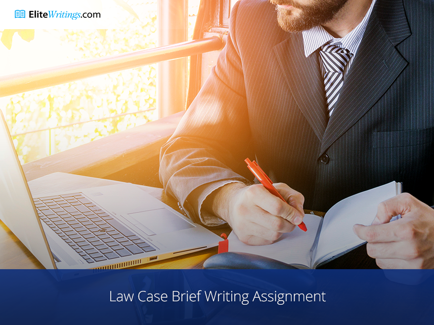 Law Case Brief Writing Assignment