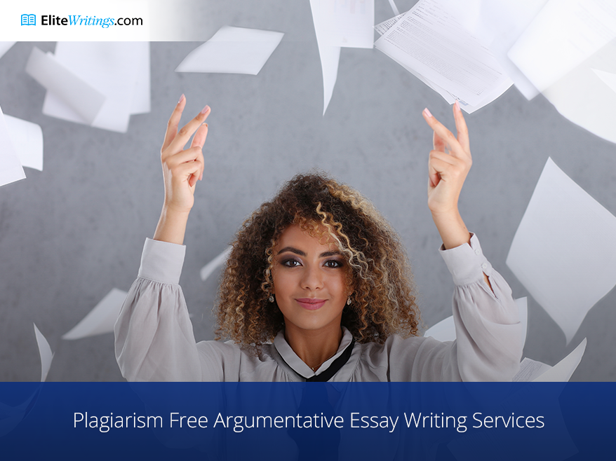 Plagiarism-Free Argumentative Essay Writing Services