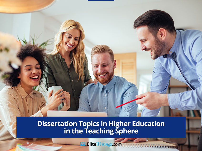 Dissertation Topics in Higher Education in the Teaching Sphere