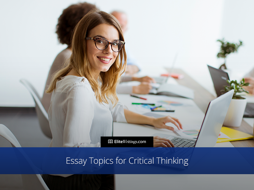 Essay Topics for Critical Thinking