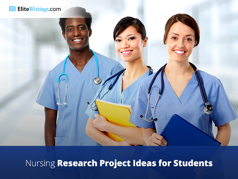 Nursing Research Project Ideas for Students