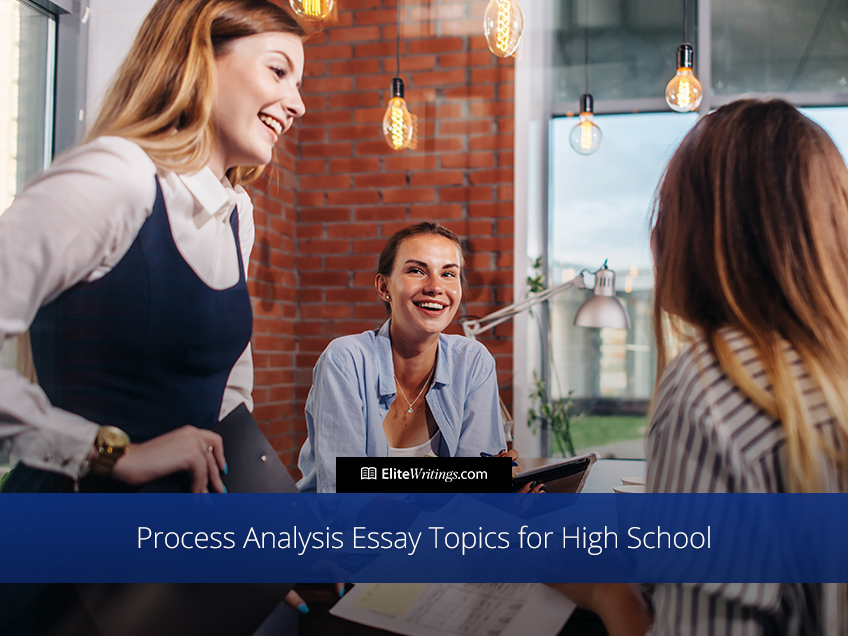 Process Analysis Essay Topics for High School