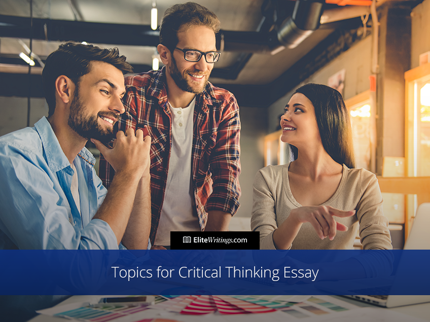 Topics for Critical Thinking Essay